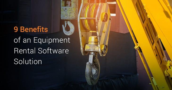 Benefits of an Equipment Rental Software Solution