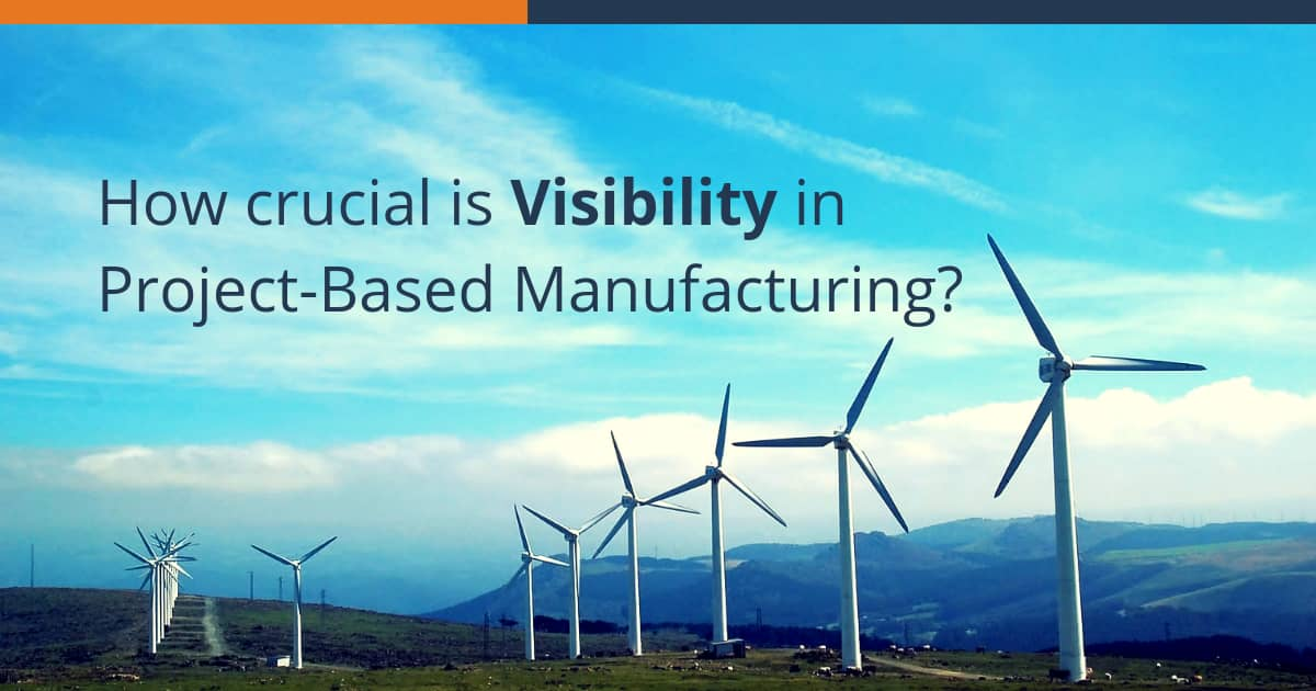 Criticality-of-Visibility-in-Project-Based-Manufacturing-2