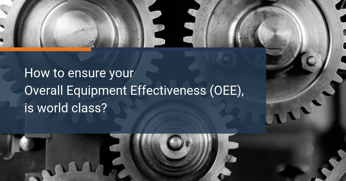 Ensure-your-Overall-Equipment-Effectiveness-is-world-class-2
