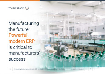 Manufacturing the future: Powerful, modern ERP is critical to manufacturers' success