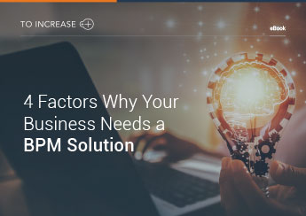 4 Factors Why Your Business Needs a BPM Solution
