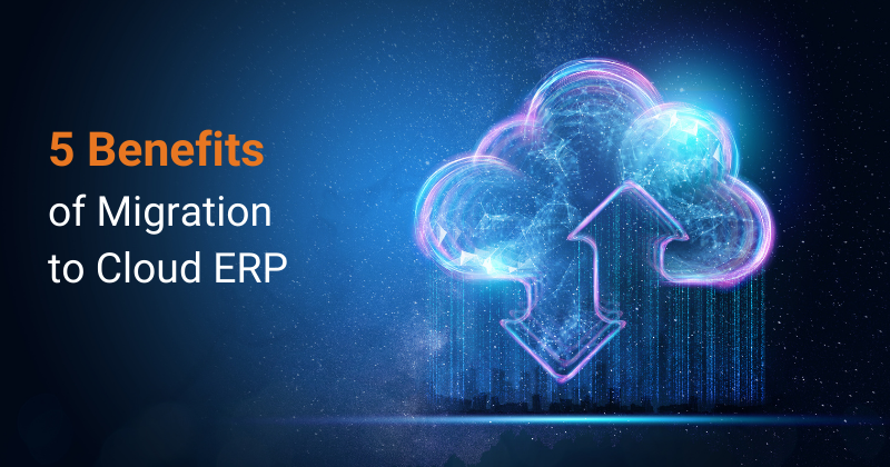 Why is migration to cloud ERP critical to transforming your business?